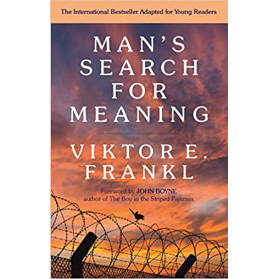 MAN'S SEARCH FOR MEANING - A Young Adult Edition